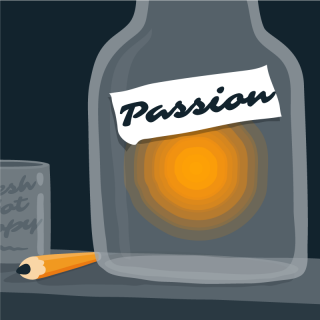 You Follow Your Passion. I'll Be Over Here.